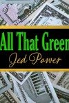 All That Green by Jed Power